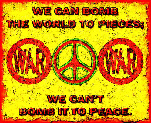 Anti-was We can Bomb the world to pieces