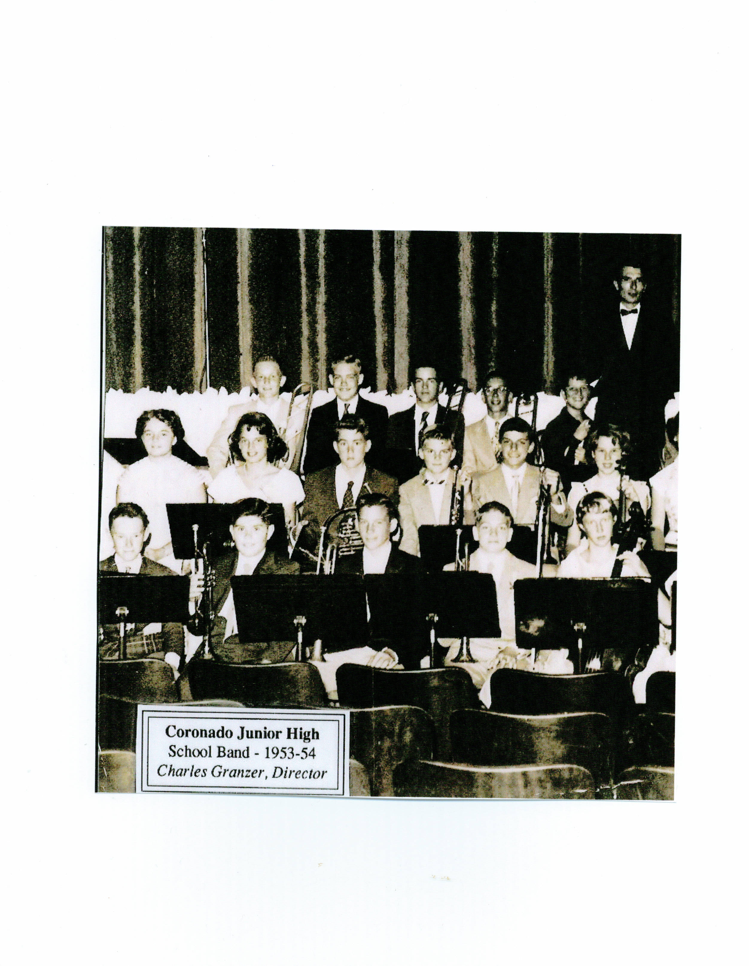 Dan,Tom, and Susan middle front, Kathy and Jan second row, Bob, Jack, Jody,and Brad  Mr. Charles Granzer third row Coronado Jr. High Band 1953-4