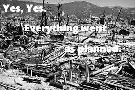 Hiroshima yes, yes,
