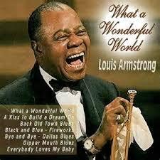 Louie Armstrong wonderful world