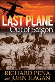 Last Plane Out of Saigon by Richard Pena